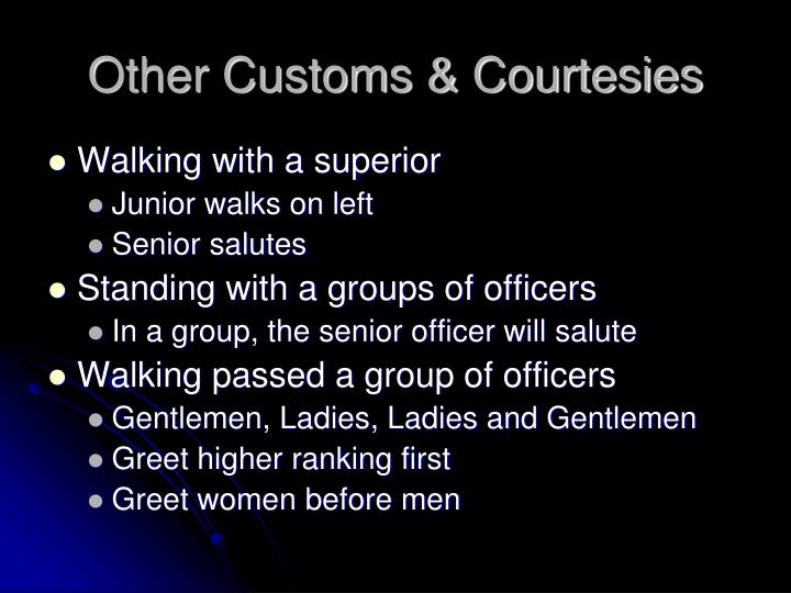 Other Customs & Courtesies