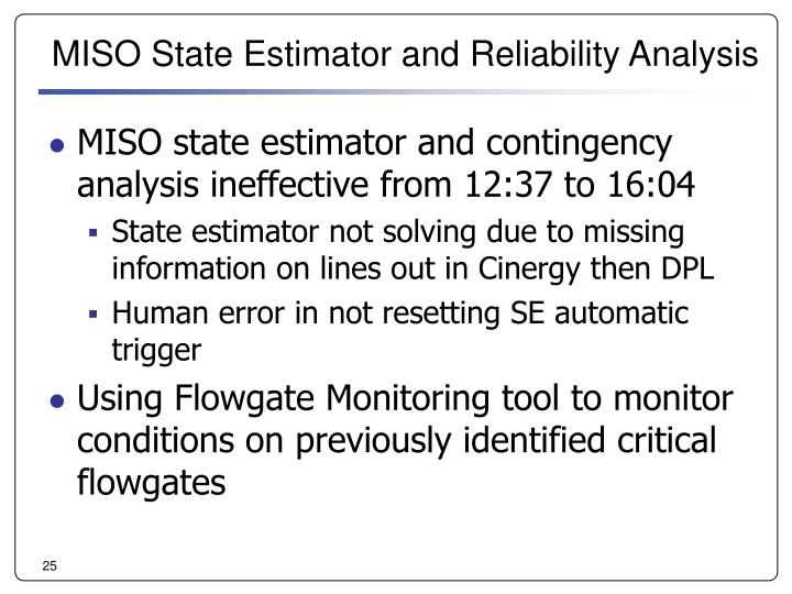 MISO State Estimator and Reliability Analysis