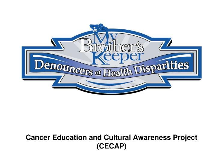 Cancer education and cultural awareness project cecap