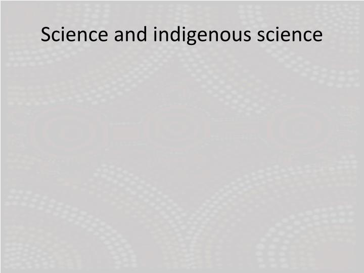 Science and indigenous science