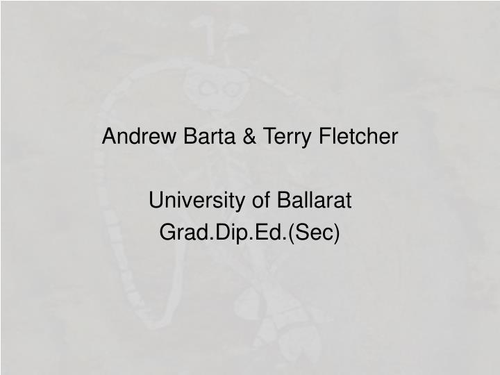 Andrew Barta & Terry Fletcher