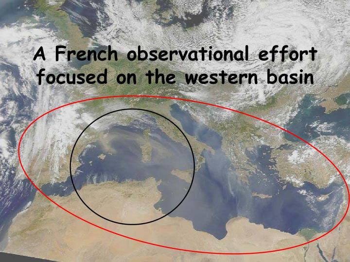 A French observational effort focused on the western basin