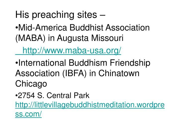 His preaching sites –