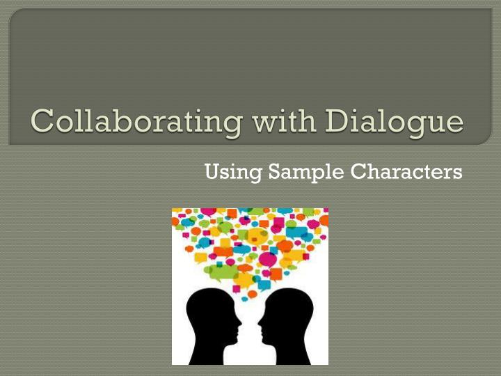 collaborating with dialogue n.