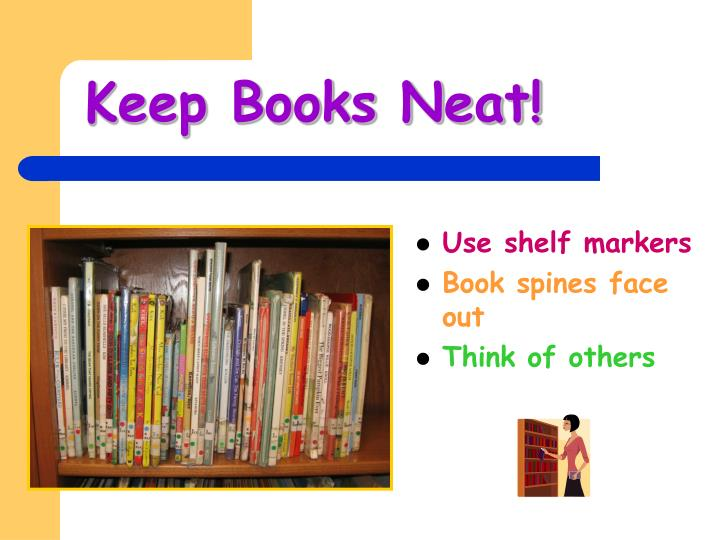 Keep Books Neat!