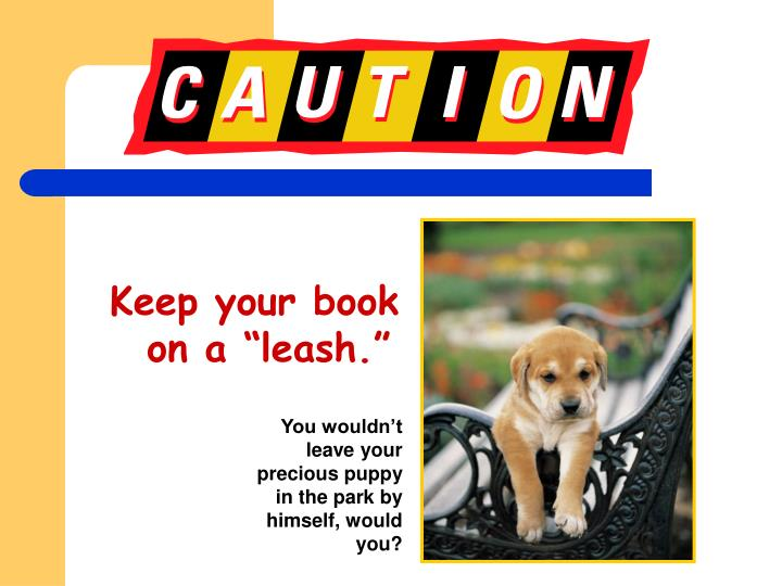 "Keep your book on a ""leash."""