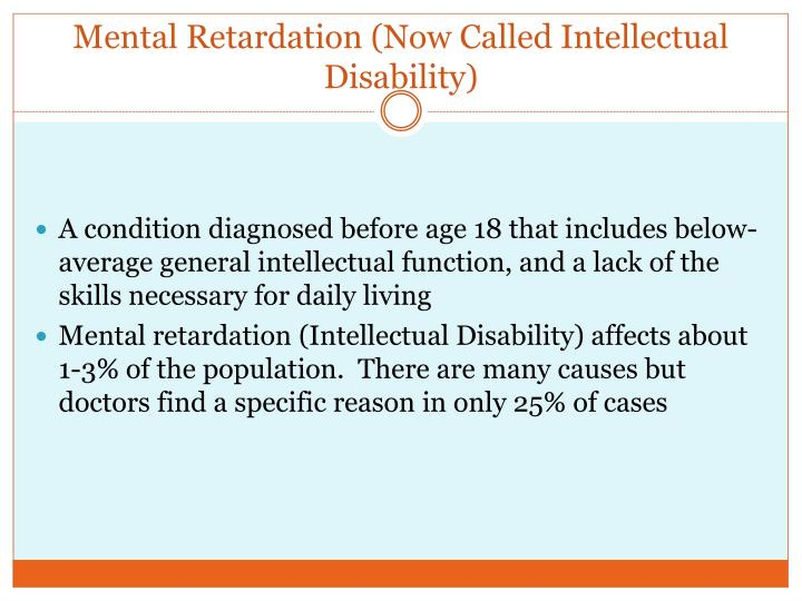 Mental Retardation (Now Called Intellectual Disability)