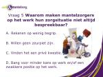 vraag 5 waarom maken mantelzorgers op het werk hun zorgsituatie niet altijd bespreekbaar