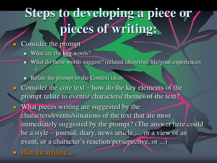 Steps to developing a piece or pieces of writing: