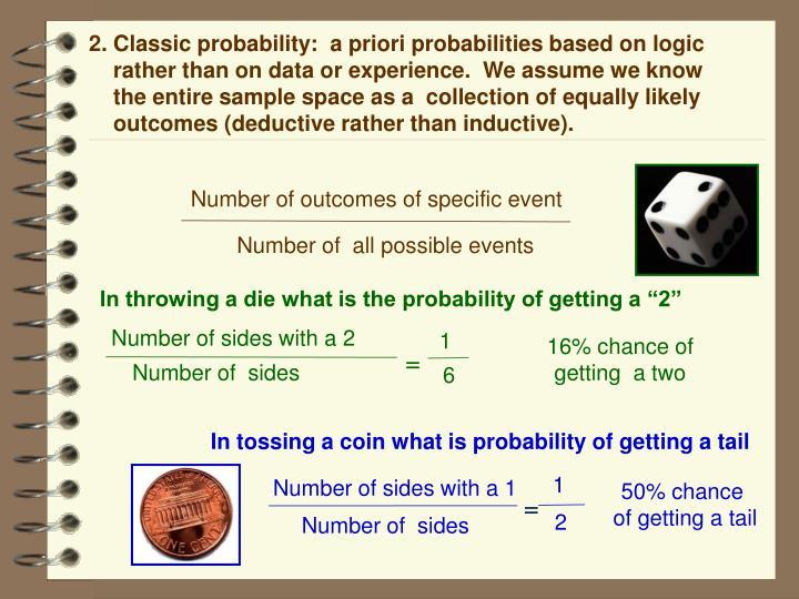 2. Classic probability:  a priori probabilities based on logic