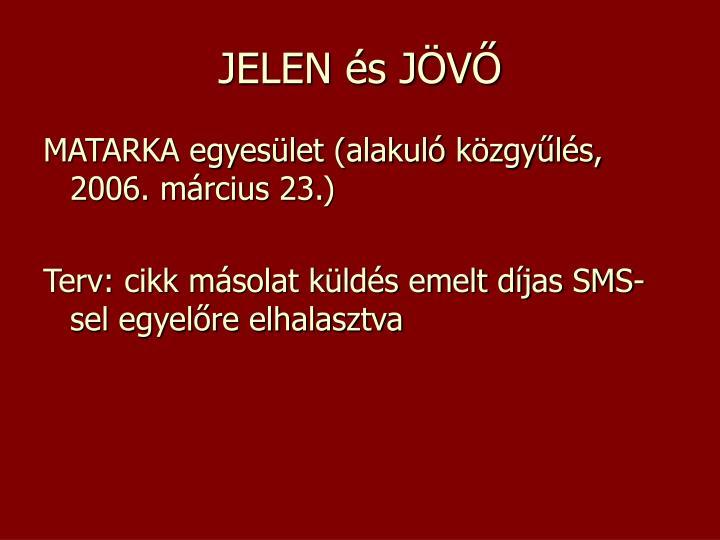 JELEN és JÖVŐ