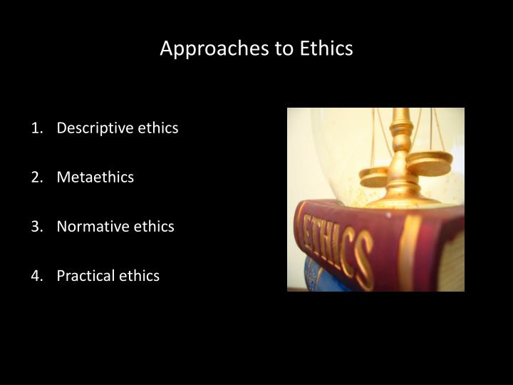Approaches to ethics