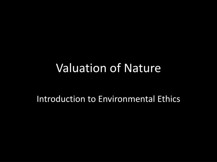 Valuation of nature
