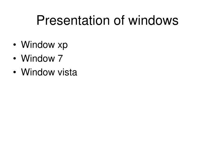 Presentation of windows