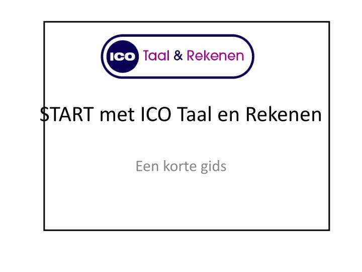 START met ICO Taal en Rekenen