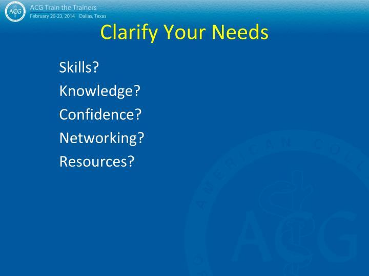 Clarify Your Needs