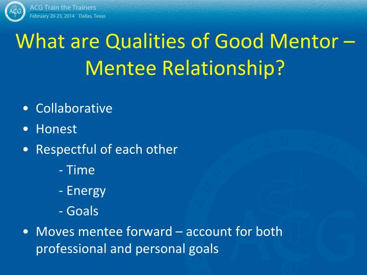 What are Qualities of Good Mentor – Mentee Relationship?