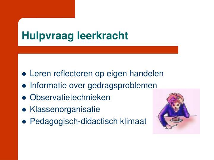 Hulpvraag leerkracht