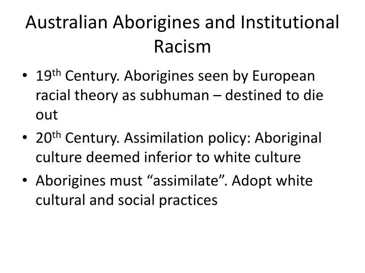 Australian aborigines and institutional racism1