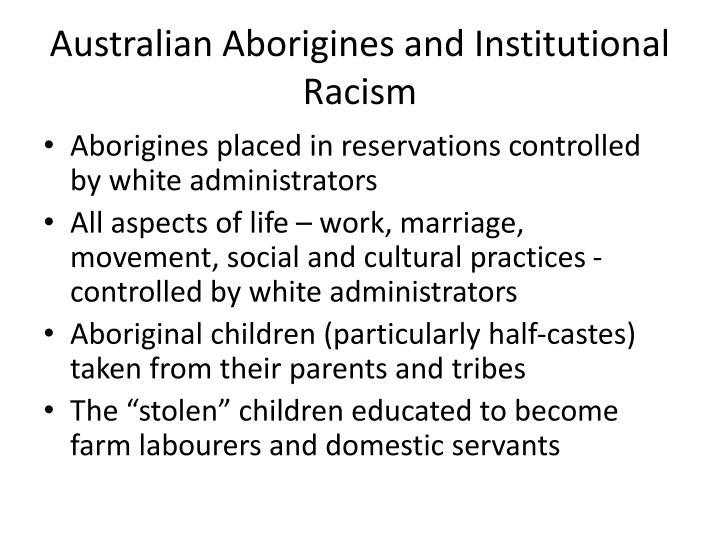 Australian Aborigines and Institutional Racism