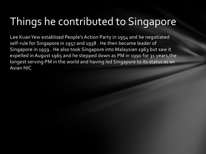Things he contributed to singapore