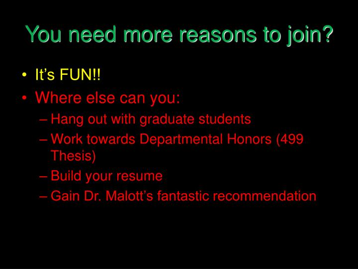 You need more reasons to join?