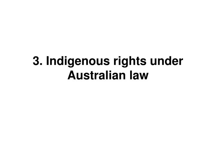 3. Indigenous rights under Australian law