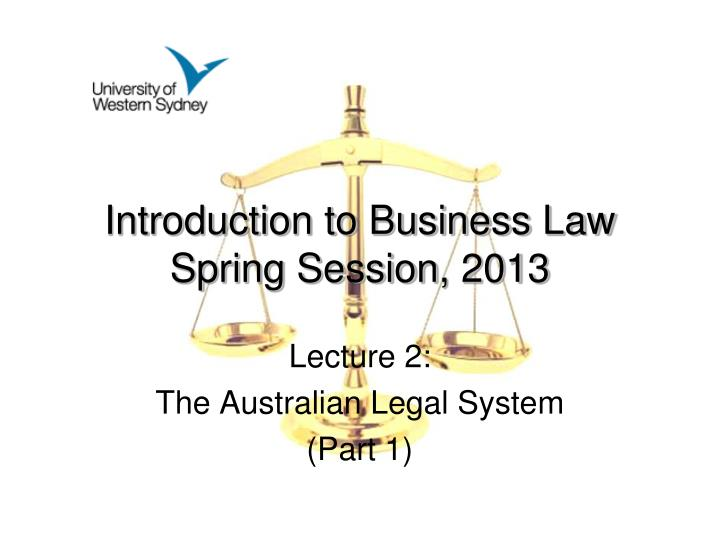 Lecture 2 the australian legal system part 1