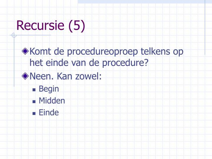 Recursie (5)