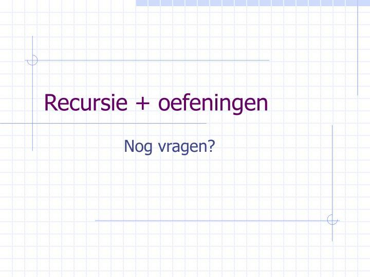 Recursie + oefeningen