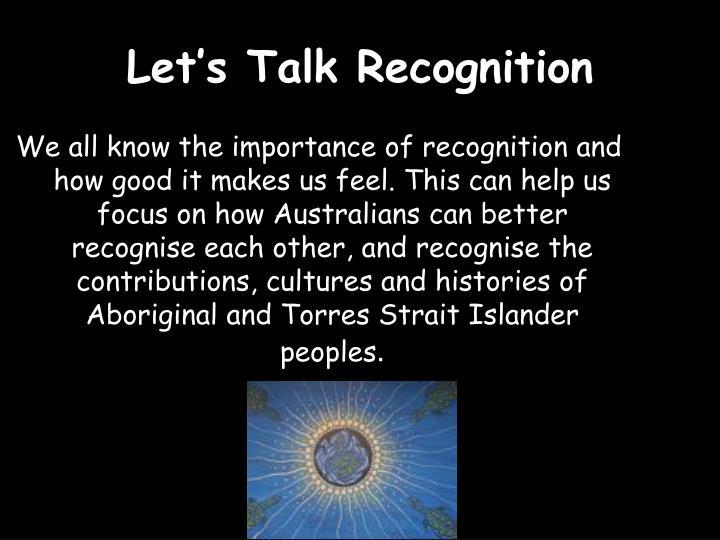 Let s talk recognition