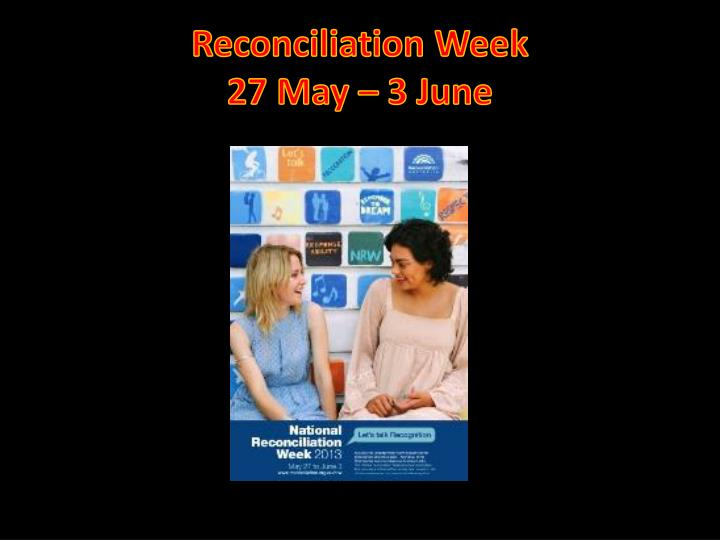 Reconciliation week 27 may 3 june