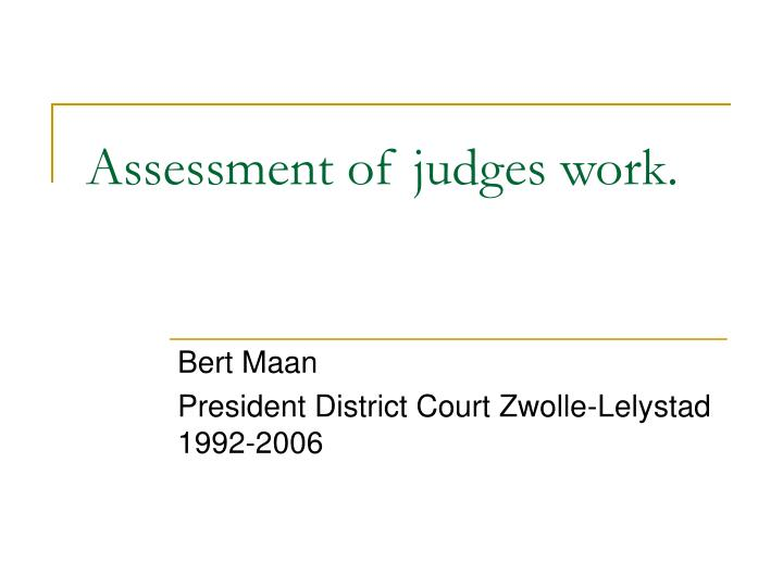 assessment of judges work n.