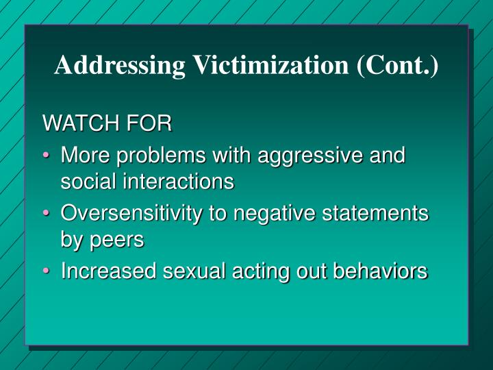 Addressing Victimization (Cont.)