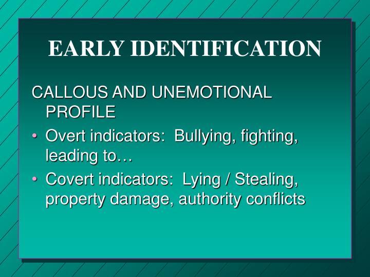 EARLY IDENTIFICATION