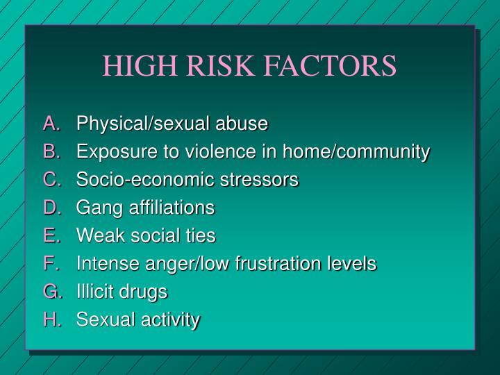 HIGH RISK FACTORS