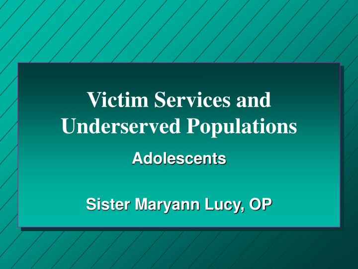 Victim services and underserved populations