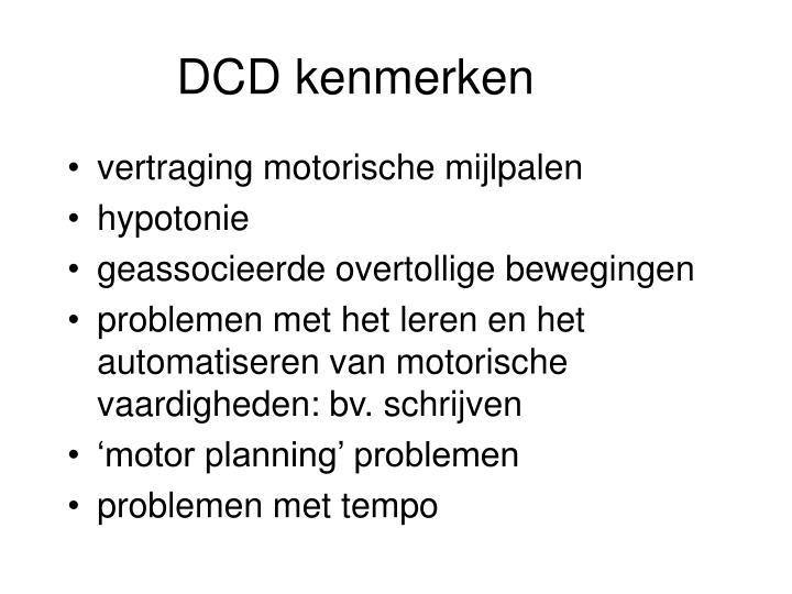 DCD kenmerken