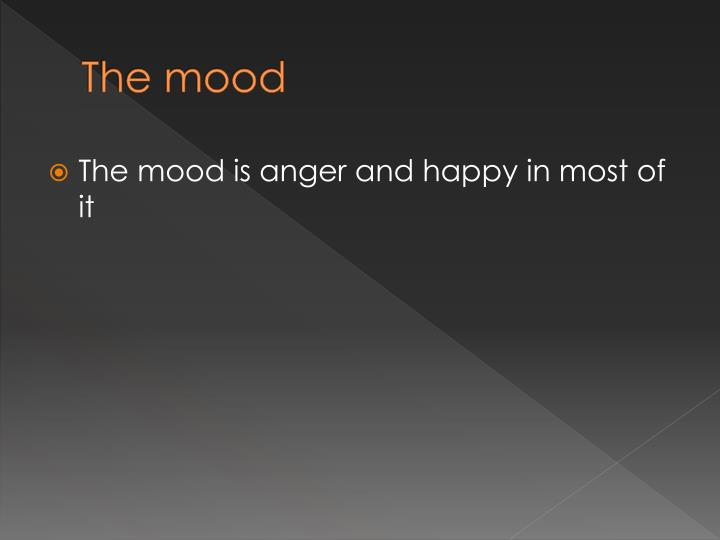 The mood