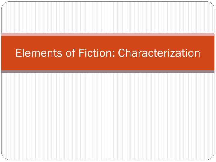 Elements of Fiction: Characterization