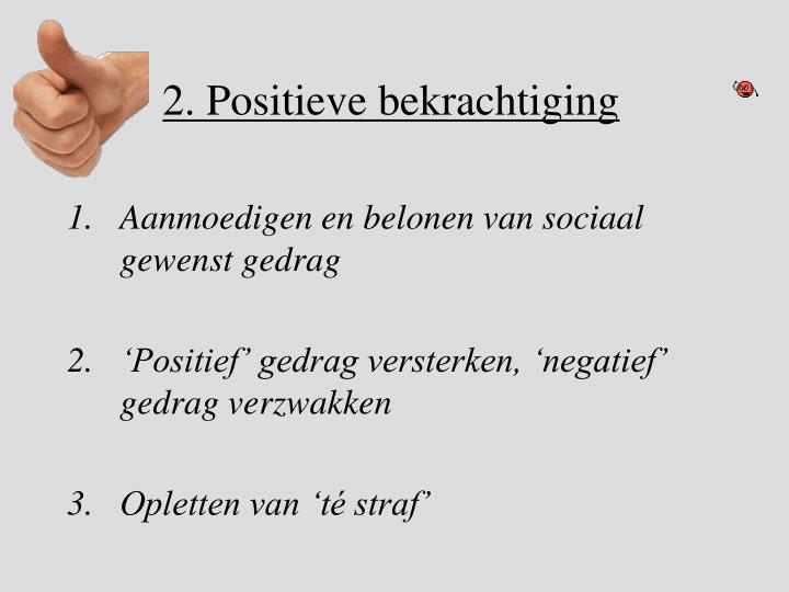 2. Positieve bekrachtiging