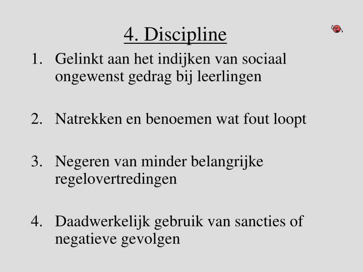 4. Discipline