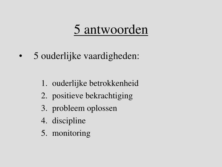5 antwoorden