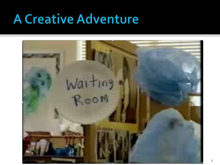 A creative adventure
