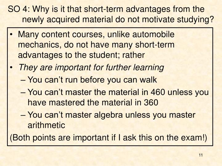 SO 4: Why is it that short-term advantages from the
