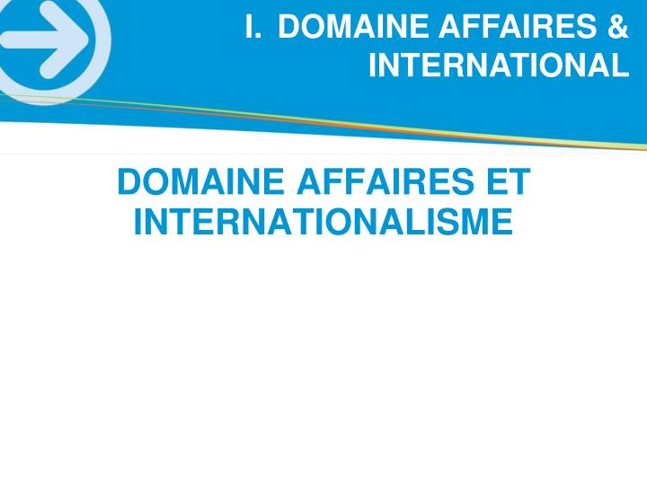 DOMAINE AFFAIRES & INTERNATIONAL