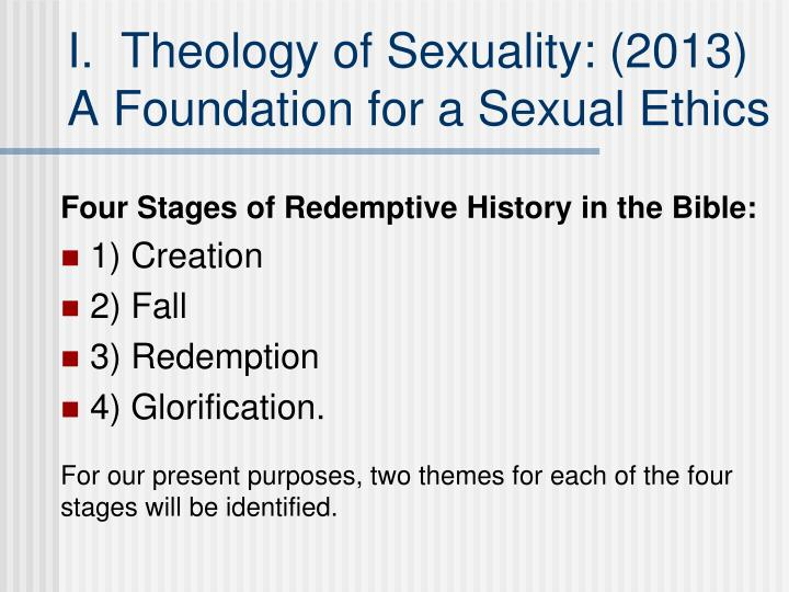 I theology of sexuality 2013 a foundation for a sexual ethics