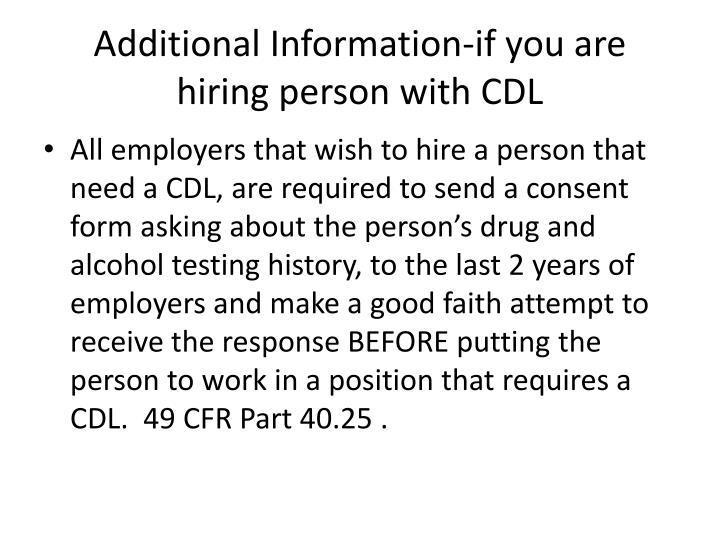 Additional Information-if you are hiring person with CDL