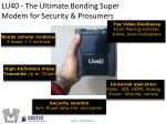lu40 the ultimate bonding super modem for security prosumers