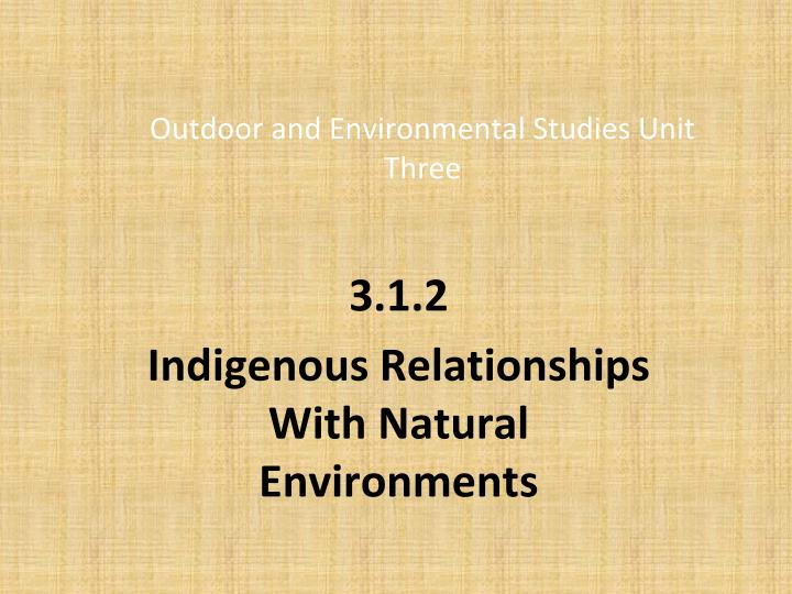 outdoor and environmental studies unit three n.